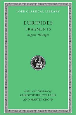 Volume VII, Fragments: Aegeus-Meleager (Loeb Classical Library)