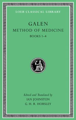 Method of Medicine, Volume I: Books 1-4 (Loeb Classical Library)