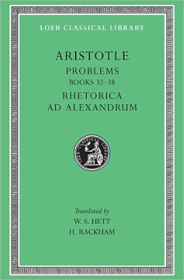Problems, Volume II: Books 20-38. Rhetoric to Alexander (Loeb Classical Library)
