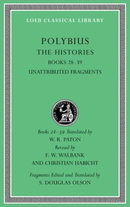 Histories, Volume VI: Books 28-39. Fragments (Loeb Classical Library)