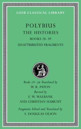 Histories, Volume VI: Books 28-39. Fragments (Loeb Classical Library)