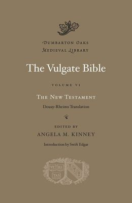 The Vulgate Bible, Volume VI: The New Testament: Douay-Rheims Translation