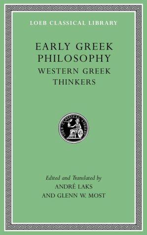 Early Greek Philosophy, Volume II: Western Greek Thinkers (Loeb Classical Library)