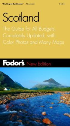 Fodor's Scotland Completely Updated Every Year, Color Photos and Pull-out Map, Smart Travel Tips from A to Z
