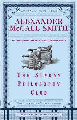 The Sunday Philosophy Club (Isabel Dalhousie Series #1)