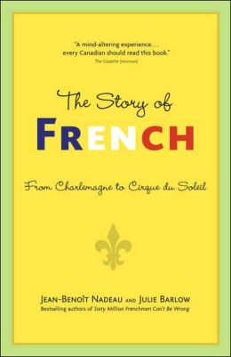 The Story of French: The Language That Travelled the World