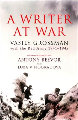 Writer at War: A Soviet Journalist with the Red Army, 1941-1945