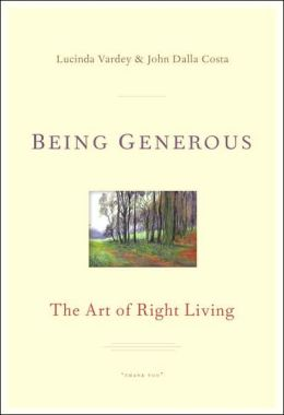 Being Generous: The Art of Right Living