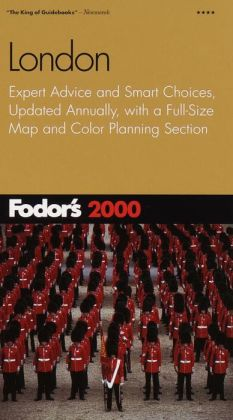 Fodor's London 2000 Expert Advice and Smart Choices, Updated Annually, with a Full-Size Map and Color Planning Section (Fodor's Gold Guides Series)