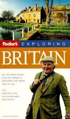 Fodor's Exploring Britain (4th Edition)