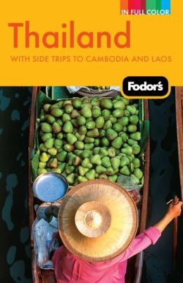 Fodor's Thailand, 12th Edition With Side Trips to Cambodia & Laos
