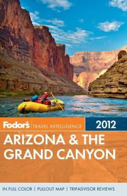 Fodor's Arizona & the Grand Canyon 2012
