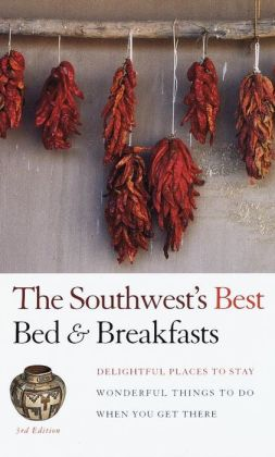 Southwest's Best Bed & Breakfasts Delightful Places to Stay, Wonderful Things to Do When You Get there (Fodor's Best Bed & Breakfasts Series)