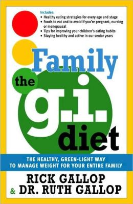 The Family G.I. Diet: The Healthy, Green-Light Way to Manage Weight for Your Entire Family