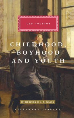 Childhood, Boyhood and Youth (Everyman's Library)