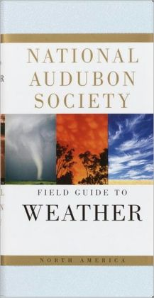 The National Audubon Society Field Guide to North American Weather