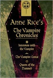 The Vampire Chronicles: Interview with the Vampire/ The Vampire Lestat/ The Queen of the Damned