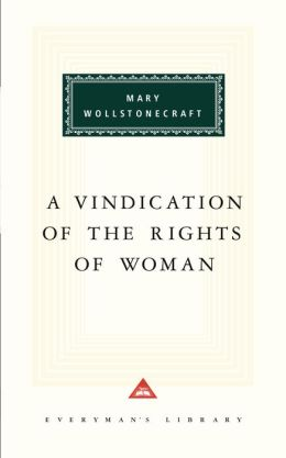 A Vindication of the Rights of Woman (Everyman's Library)