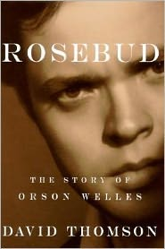 Rosebud: The Story of Orson Wells