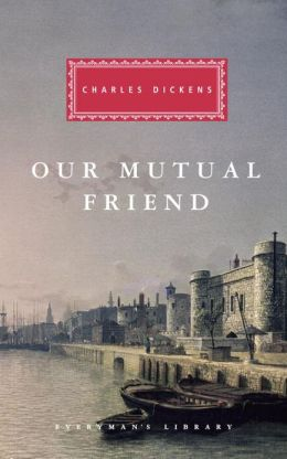 Our Mutual Friend (Everyman's Library Series)