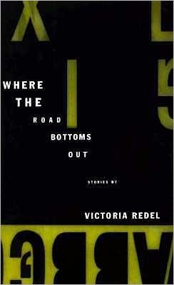 Where the Road Bottoms Out: Stories