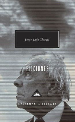 Ficciones (Fictions) (Everyman's Library)
