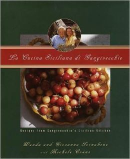 La Cucina Siciliana Di Gangivecchio: Recipes from Gangivecchio's Sicilian Kitchen