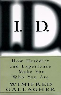 I. D.: How Heredity and Experience Make You Who You Are