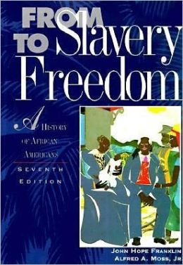 From Slavery to Freedom: A History of African Americans-Seventh Edition