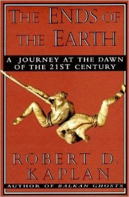 The Ends of the Earth: A Journey at the Dawn of the Twenty-first Century
