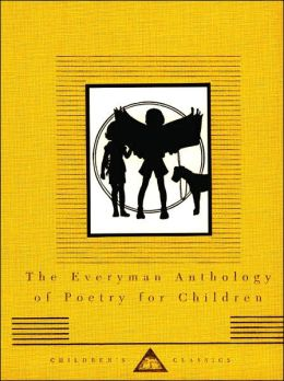 The Everyman Anthology of Poetry for Children (Everyman's Library)
