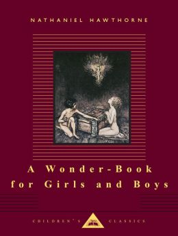 A Wonder-Book for Girls and Boys (Everyman's Library)