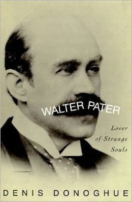 Walter Pater: Lover of Strange Souls