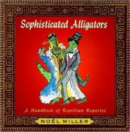 Sophisticated Alligators: Reptiles and Repartee