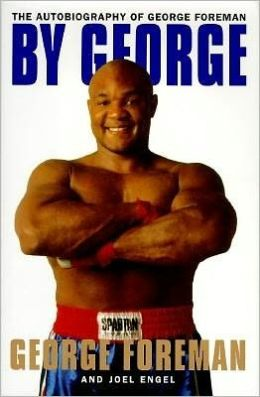By George: Autobiography of George Foreman