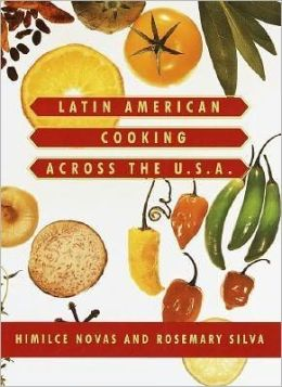 Latin American Cooking Across the U. S. A.