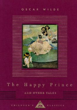 The Happy Prince and Other Tales (Everyman's Library)