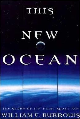 This New Ocean: A History of the First Space Age