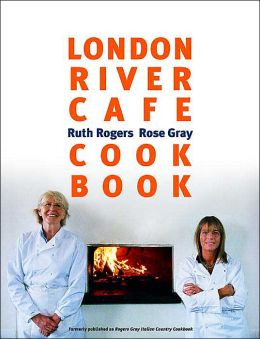London River Cafe Cookbook