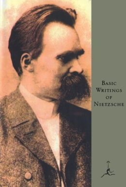 Basic Writings of Fredrich Nietzsche (Modern Library Series)