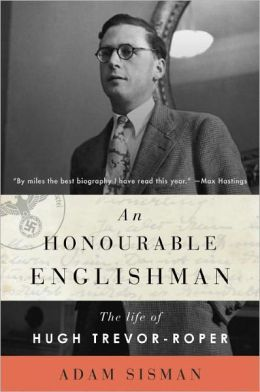 An Honourable Englishman: The Life of Hugh Trevor-Roper