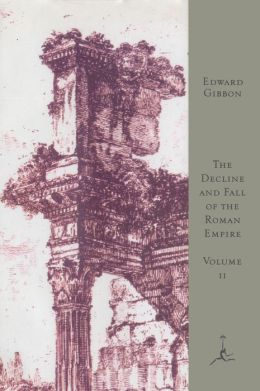The Decline and Fall of the Roman Empire: Volume II (Modern Library Series)