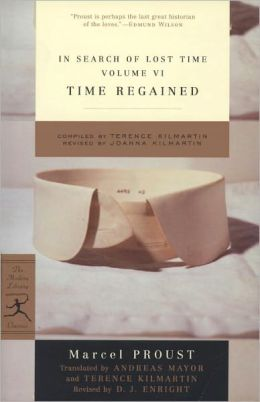 In Search of Lost Time, Volume VI: Time Regained and A Guide to Proust (Modern Library Series)