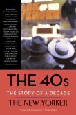 Book Cover Image. Title: The 40s:  The Story of a Decade, Author: The New Yorker Magazine