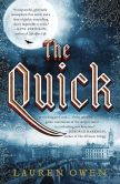 Book Cover Image. Title: The Quick:  A Novel, Author: Lauren Owen