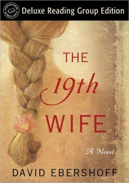 The 19th Wife by David Ebershoff (2008, Hardcover)