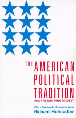 The American Political Tradition and the Men Who Made It