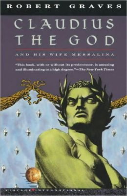 Claudius the God: And His Wife Messalina