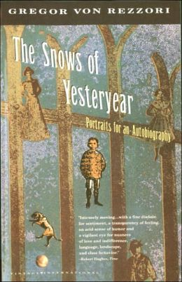 The Snows of Yesteryear: Portraits for an Autobiography