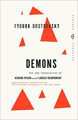 Demons: A Novel in Three Parts (Pevear / Volokhonsky Translation)